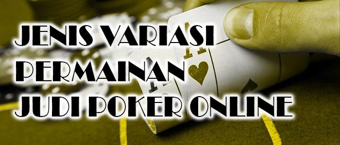 Beberapa Variasi Permainan Judi Poker Online Dunia